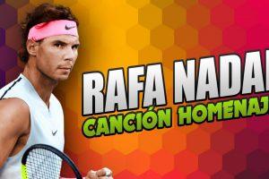 Rafael Nadal canción homenaje